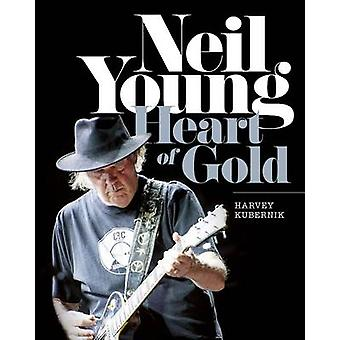 Neil Young - Heart of Gold by Harvey Kubernik - 9781783057900 Book