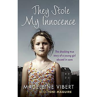 They Stole My Innocence - The Shocking True Story of a Young Girl Abus