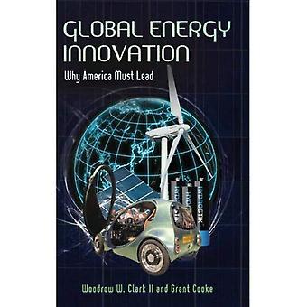Global energiinnovation: Hvorfor Amerika skal føre