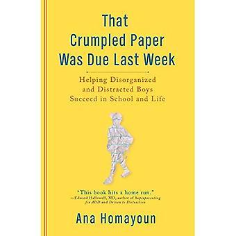 Ce papier froissé a été fait la semaine dernière: Helping désorganisé et distraits garçons réussissent dans la vie scolaire et