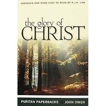 De heerlijkheid van Christus (schatten van John Owen voor hedendaagse lezers)
