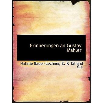 Erinnerungen un Gustav Mahler