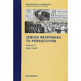 Jewish Responses to Persecution: 1944-1946 (Documenting Life and Destruction: Holocaust Sources in Context)