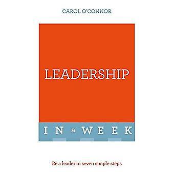 Ledarskap i en vecka: Vara en ledare i sju enkla steg (Teach Yourself)