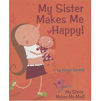 My Sister Makes Me Happy! / My Sister Makes Me Mad!