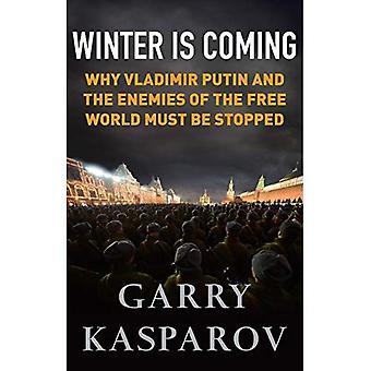 Vinteren kommer: Hvorfor Vladimir Putin og fiender av den frie verden må stoppes