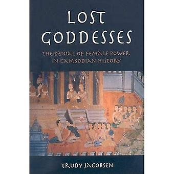 Lost Goddesses: The Denial of Female Power in Cambodian History [Illustrated]