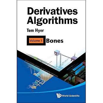 Derivatives Algorithms: Volume 1: Bones
