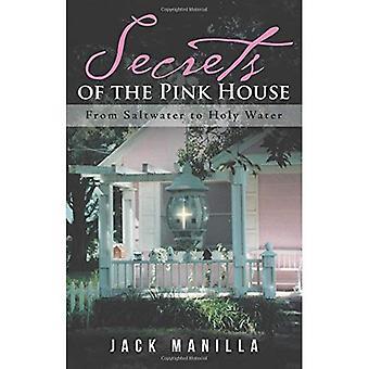 Secrets de la maison Rose: de l'eau salée à l'eau bénite