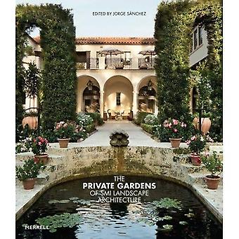 The Private Gardens of SMI� Landscape Architecture