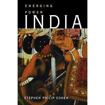 India Emerging Power von Stephen P Cohen
