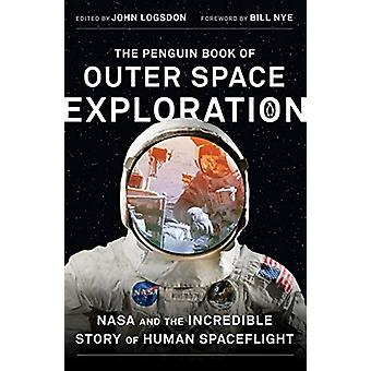 The Penguin Book of Outer Space Exploration - NASA and the Incredible
