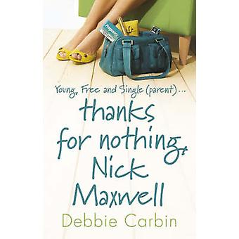 Thanks for Nothing - Nick Maxwell by Debbie Carbin - 9780552774161 Bo