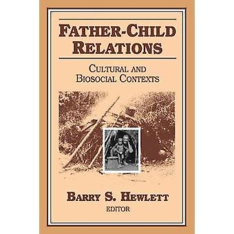 Fatherchild Relations  Cultural and Biosocial Contexts by Hewlett & Barry S.