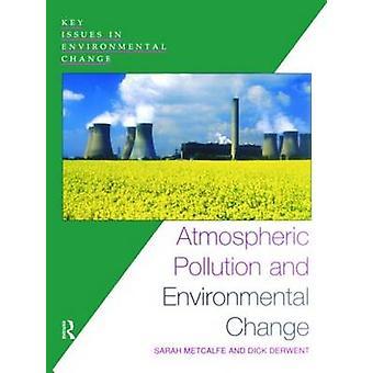Luftverschmutzung und Umweltveränderungen von Metcalfe & Sarah