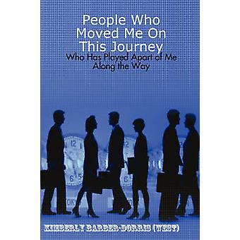 People Who Moved Me On This Journey by BarberDorris West & Kimberly L.