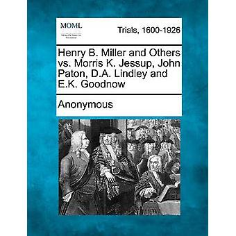 Henry B. Miller and Others vs. Morris K. Jessup John Paton D.A. Lindley and E.K. Goodnow by Anonymous