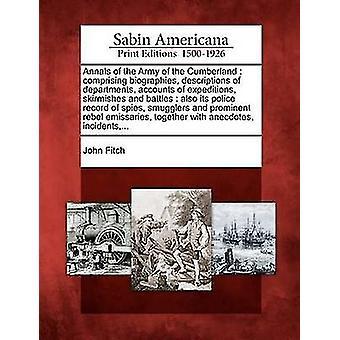 Annaler af Army of the Cumberland bestående af biografier beskrivelser af afdelinger beretninger om ekspeditioner træfninger og slag også sin straffeattest af spioner smuglere og fremtrædende Rasmussen af Fitch & John