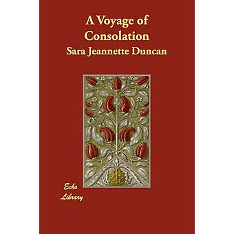 A Voyage of Consolation by Duncan & Sara Jeannette