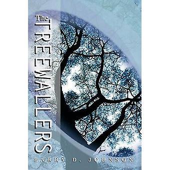 Die Treewallers von Johnson & Barry D.
