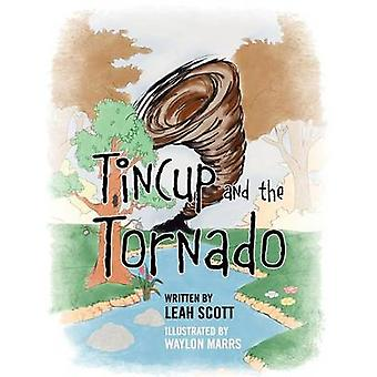 Tincup and the Tornado by Scott & Leah