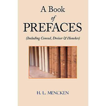 A Book of Prefaces Including Conrad Dreiser  Huneker by Mencken & H. L.