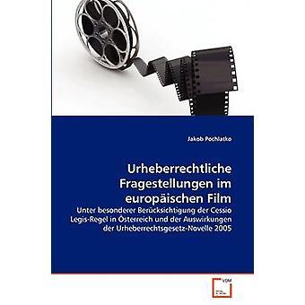 Pochlatko & ヤコブによる Urheberrechtliche Fragestellungen im europischen フィルム