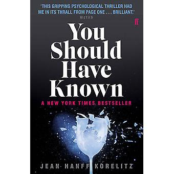 You Should Have Known (Main) by Jean Hanff Korelitz - 9780571307531 B
