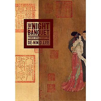 O banquete noturno-um pergaminho chinês através do tempo por de-Nin Deanna Lee