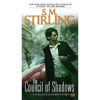 The Council of Shadows by S M Stirling - 9780451464323 Book
