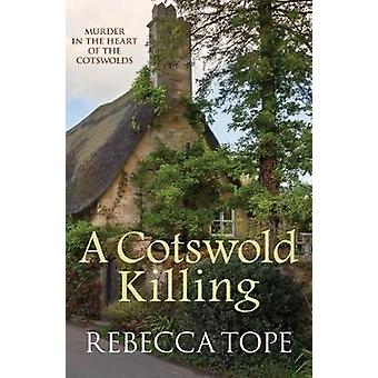 A Cotswold Killing by Rebecca Tope - 9780749021832 Book