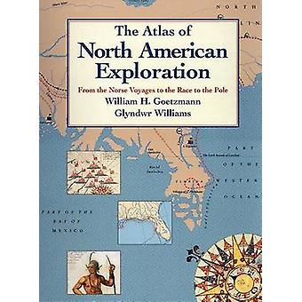 The Atlas of North American Exploration - From the Norse Voyages to th