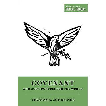 Covenant and God's Purpose for the World by Thomas R. Schreiner - 978