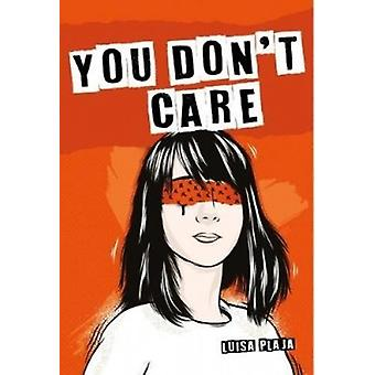 You Don't Care by Luisa Plaja - 9781788373234 Book
