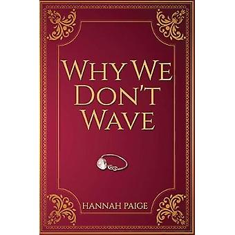 Why We Don't Wave by Hannah  Paige - 9781786934420 Book