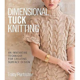 Dimensional Tuck Knitting - An Innovative Technique for Creating Surfa