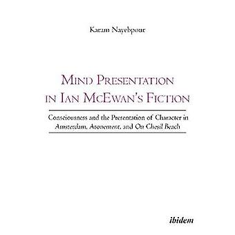 Mind Presentation in Ian McEwan`s Fiction - Consciousness and the Pre