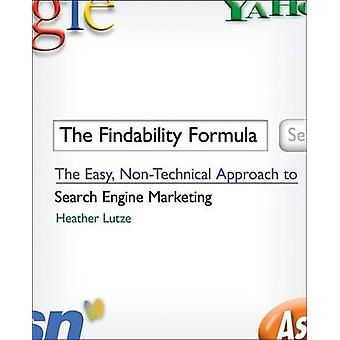 The Findability Formula - The Easy - Non-technical Approach to Search
