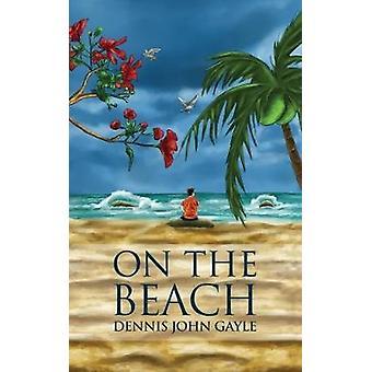 On the Beach by Dennis John Gayle - 9781528903448 Book