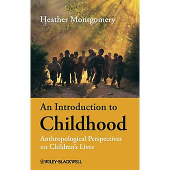 Introduction to Childhood by MONTGOMERY