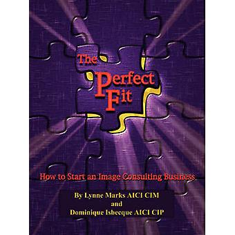 The Perfect Fit by Marks & Lynne Henderson