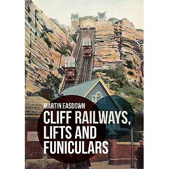 Cliff Railways Lifts and Funiculars by Martin Easdown