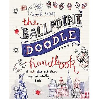 Ballpoint Doodle Handbook by Sarah Skeate