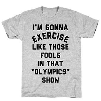 Je vais faire de l'exercice comme ces imbéciles t-shirt