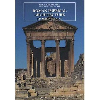 Romeinse keizerlijke architectuur door WardPerkins & J. B.
