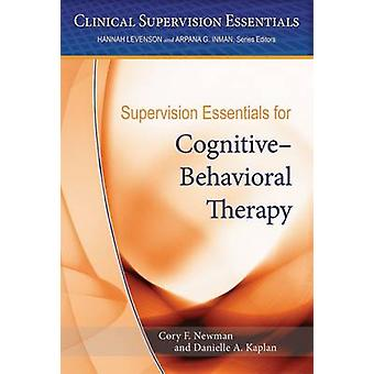 Supervision Essentials for CognitiveBehavioral Therapy by Cory F. NewmanDanielle A. Kaplan
