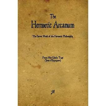 The Hermetic Arcanum by DEspagnet & Jean