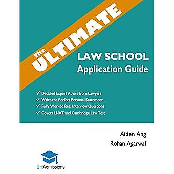 The Ultimate Law School Application Guide: Detailed Expert Advise from Lawyers,� Write the Perfect Personal� Statement, Fully Worked Real Interview Questions, Covers LNAT and Cambridge Law Test, Law School Application, 2019 Edition, UniAdmissions