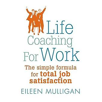 Life Coaching for Work by Mulligan & Eileen