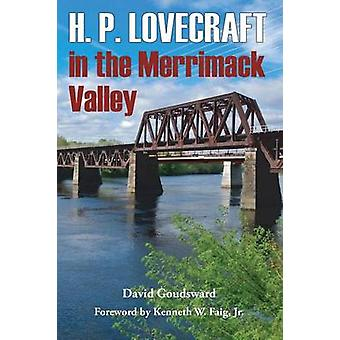 H. P. Lovecraft in the Merrimack Valley by Goudsward & David